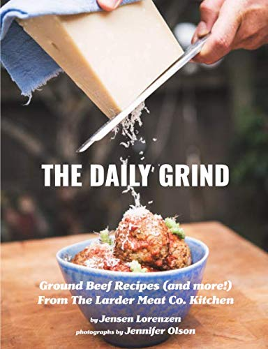 The Daily Grind: Ground Beef Recipes (and more!) From The Larder Meat Co....