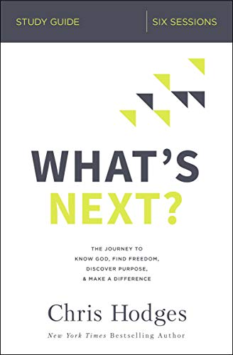 Pdf Christian Books What's Next? Study Guide: The Journey to Know God, Find Freedom, Discover Purpose, and Make a Difference