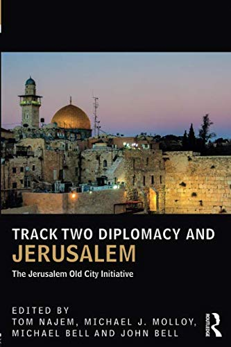 Track Two Diplomacy and Jerusalem (UCLA Center for Middle East Development (CMED) series)