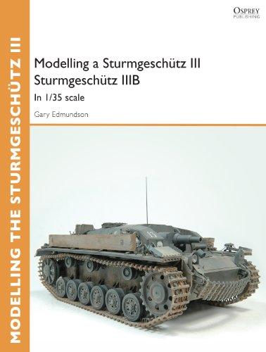 amazon com modelling a sturmgeschütz iii sturmgeschütz iiib in 1