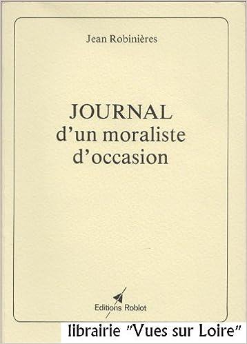Amazon Fr Journal D Un Moraliste D Occasion Jean