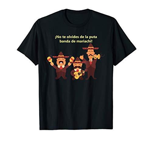 Mariachi Band Humor banda de mariachi humor shirt T-Shirt