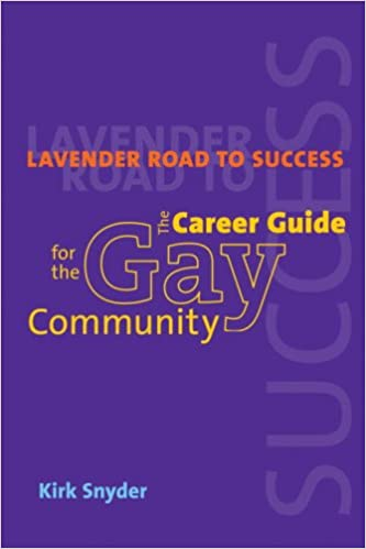 Lavender Road To Success: The Career Guide for the Gay Community