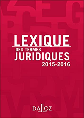 Vapaa syttyä kirjan lataukset uk Lexique des termes juridiques 2015-2016 [ French Monolingual Dictionary of legal terms ] (French Edition) 2247152139 by Serge Guinchard PDF