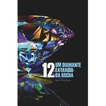 12, um Diamante Extraído da Rocha