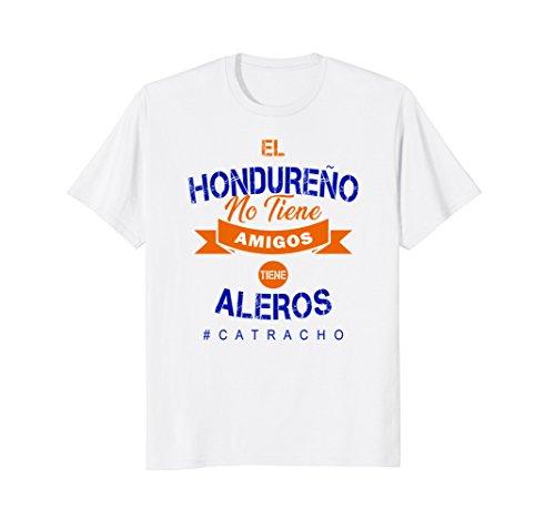 el hondureno no tiene amigos camisas catracha honduras shirt 3b7fbc5aee83f