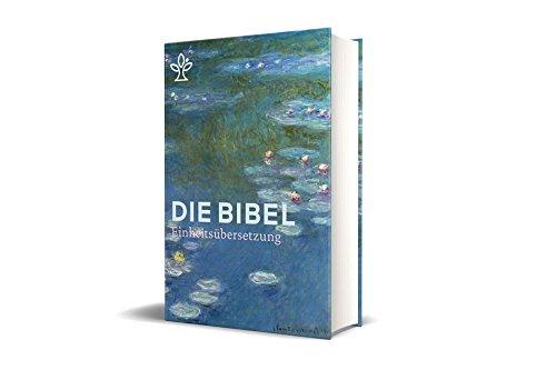 Die Bibel mit Umschlagmotiv Seerosen von Claude Monet. Großdruck. Mit Familienchronik.: Gesamtausgabe. Einheitsübersetzung