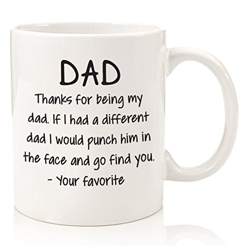 Thanks For Being My Dad Funny Mug - Best Dad Fathers Day Gifts - Unique Gag Gift For Him From Daughter, Son - Cool Birthday Present Idea For a Father, Men, Guys - Fun Novelty Coffee Cup - 11 oz (Best Dad In The World Card)