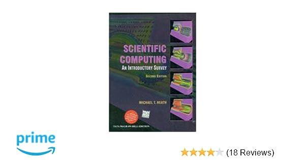 scientific computing michael t heath 9781259002281 amazon com books rh amazon com Scientific Computing Ads Scientific Computing an Introductory Survey