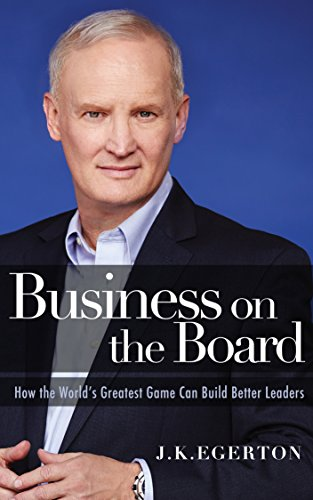Business on the Board: How the World's Greatest Game Can Build Better (Greatest Risk)
