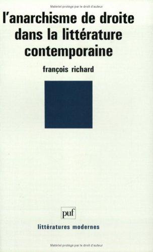 L'anarchisme de droite dans la littérature contemporaine Broché – 1 février 1988 François Richard 2130414087 Science politique Histoire de France