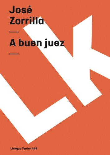 A buen juez (Teatro) (Spanish Edition) [Jose Zorrilla] (Tapa Blanda)
