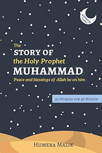 The Story of the Holy Prophet Muhammad: Ramadan Classics: 30 Stories for 30 Nights cover