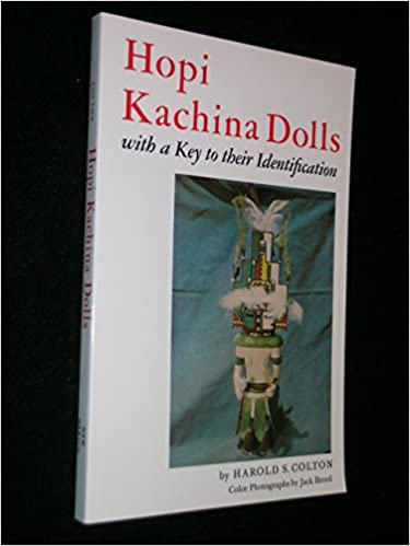 Hopi Kachina Dolls With A Key To Their Identification Harold S