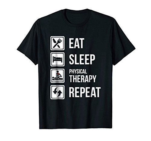 Funny Eat Sleep Physical Therapy Repeat T (Other Allied Movement)