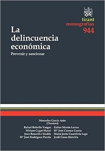 La Delincuencia Económica Prevenir y Sancionar Monografías: Amazon.es: Rafael Rebollo Vargas: Libros