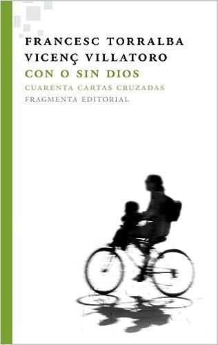 Con o sin Dios: Cuarenta cartas cruzadas (Fragmentos ...