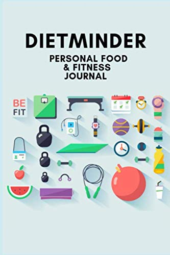 DIETMINDER PERSONAL FOOD & FITNESS JOURNAL: A Daily Food and Exercise Journal to Help You Become the Best Version of Yourself, (90 Days Meal and Activity Tracker) (Best Paleo Diet App)