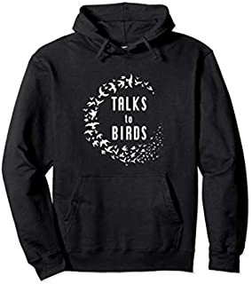 Talks to Birds  Gift Bird Watching Pet Bird Lover Pullover Hoodie T-shirt | Size S - 5XL