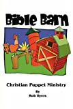 img - for Bible Barn: Christian Puppet Ministry book / textbook / text book