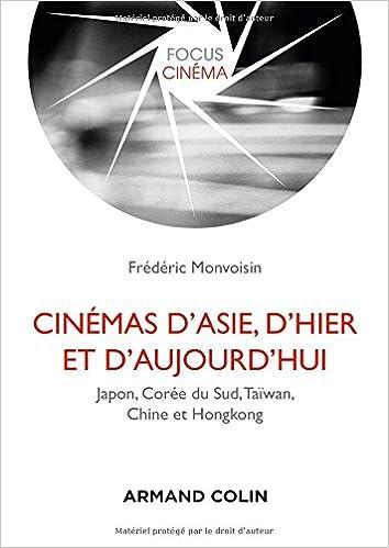 Frédéric Monvoisin-Cinémas d'Asie, d'hier et d'aujourd'hui