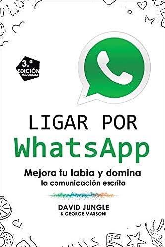 Ligar por WhatsApp: Mejora tu labia y domina la comunicación ...