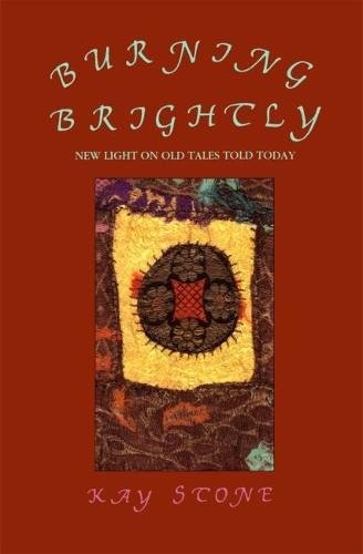 Burning Brightly: New Light on Old Tales Told Today