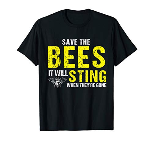 Save The Bees Shirt It Will Sting | Climate Change ()