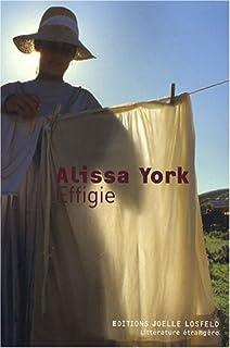 Effigie : roman, York, Alissa