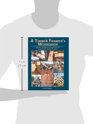 bac638d7580 A Timber Framer s Workshop  Joinery