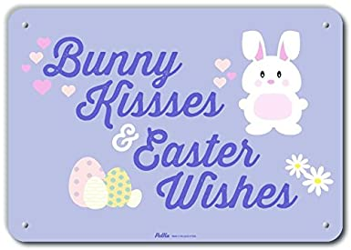 Petka Signs and Graphics PKEA-0051-NA/_10x7Bunny Kisses /& Easter Wishes Aluminum Sign 10 x 7
