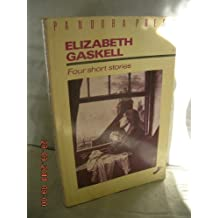 Elizabeth Gaskell: 4 Short Stories