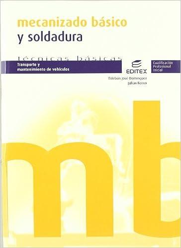 Mecanizado básico y soldadura (Spanish) Paperback – January 1, 2008
