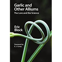 Garlic and Other Alliums: The Lore and The Science