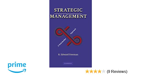 Strategic management a stakeholder approach r edward freeman strategic management a stakeholder approach r edward freeman 9780521151740 amazon books fandeluxe Images
