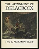 The Attainment of Delacroix, Trapp, Frank Anderson and Traba, Marta, 0801810485