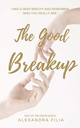 Pdf Parenting The Good Breakup: Take a Deep Breath and Remember Who You Really Are (Dream Series Book 2)