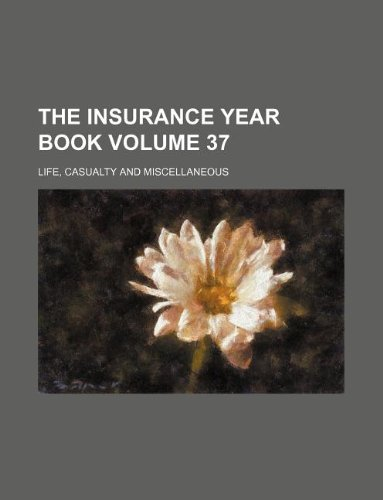 The Insurance year book Volume 37 ; Life, casualty and miscellaneous Pdf