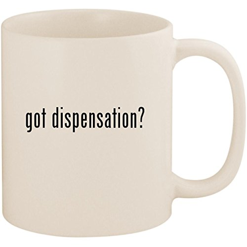 got dispensation? - 11oz Ceramic White Coffee Mug Cup, White