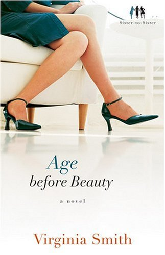 Read Online Age before Beauty (Sister-to-Sister, Book 2) ebook