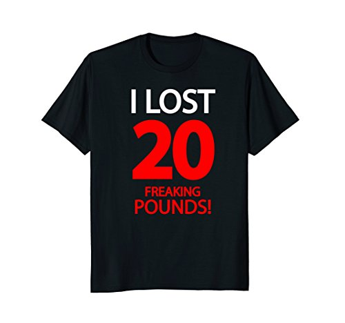 I Lost 20 Pounds T-Shirt - Weight Lost Goal Gift Tee