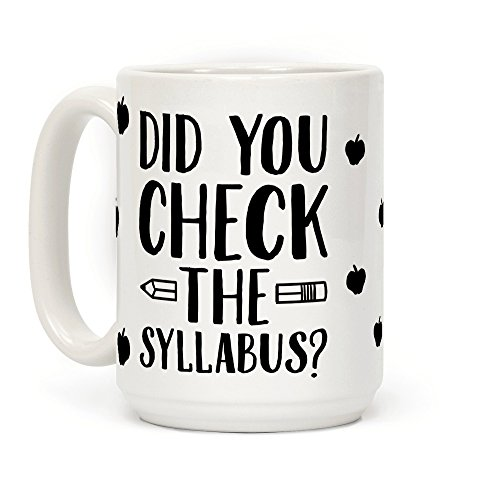 Did You Check The Syllabus  15 Oz Coffee Mug By Lookhuman