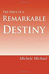 The Price of a Remarkable Destiny: The Life and Spiritual Journey of Edward Salim Michael