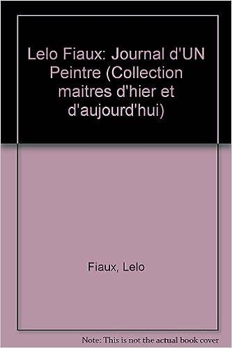 En ligne téléchargement gratuit Journal d'un peintre: 1931-1956, illustré de 48 aquarelles de Lélo Fiaux pdf, epub