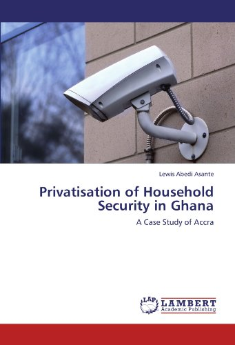 Privatisation of Household Security in Ghana: A Case Study of Accra