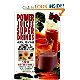 img - for by Steve Meyerowitz Power Juices, Super Drinks Quick, Delicious Recipes to Preven book / textbook / text book