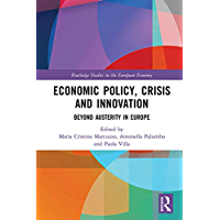 Economic Policy, Crisis and Innovation: Beyond Austerity in Europe (Routledge Studies in the European Economy) (English Edition)
