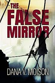 The False Mirror: A Female Detective Murder Mystery (Sharon Davis Chronicles Book 2)