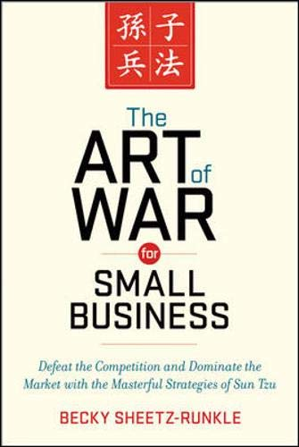 The Art of War for Small Business: Defeat the Competition and Dominate the Market with the Masterful Strategies of Sun Tzu ebook