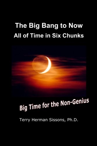 The Big Bang to Now: All of Time in Six Chunks